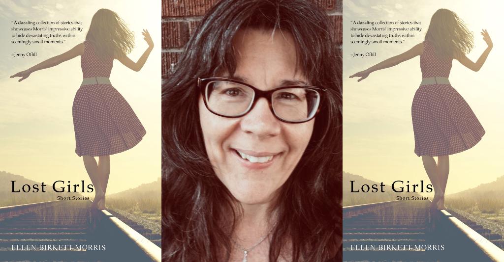 Lost Girls by Ellen Birkett Morris