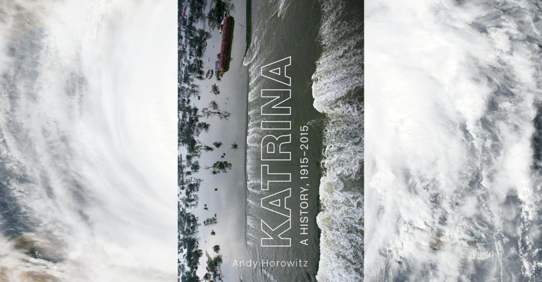 Katrina: A History by Andy Horowitz